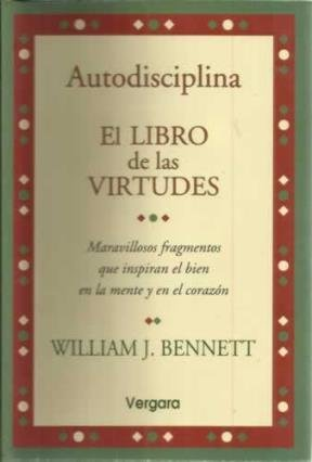 Autodisciplina (Spanish Edition) (9501519414) by Bennett, William J.