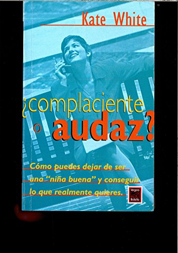 Complaciente O Audaz? (Spanish Edition) (9501519481) by White, Kate