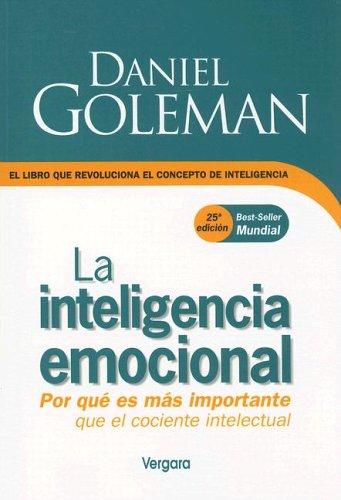 La Inteligencia Emocional (Spanish Edition): Goleman, Daniel