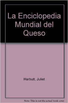 9789501519969: La Enciclopedia Mundial del Queso (Spanish Edition)