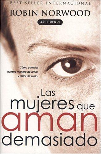 9789501519990: Las mujeres que aman demasiado (Spanish Edition)
