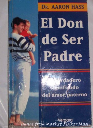 9789501520057: El Don de Ser Padre (Spanish Edition)