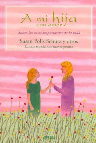 A Mi Hija Con Amor Spanish Edition By Polis Schutz Susan