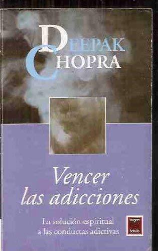 9789501521139: Vencer Las Adicciones - La Solucion Espiritual (Spanish Edition)