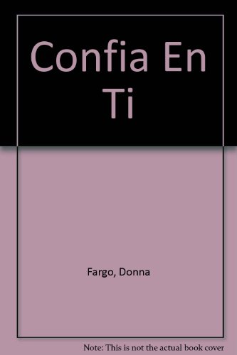 Confia En Ti (Spanish Edition) (9501521249) by Donna Fargo