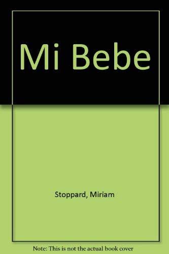 Mi Bebe (Spanish Edition) (9501521362) by Miriam Stoppard