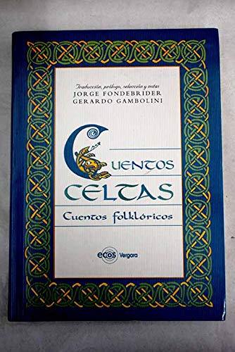 Cuentos celtas: Jorge Fondebrider. Gerardo