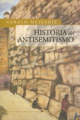 9789501521856: Historia del Antisemitismo (Biografia E Historia) (Spanish Edition)