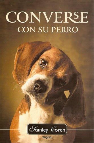 9789501522082: Converse Con Su Perro (Spanish Edition)