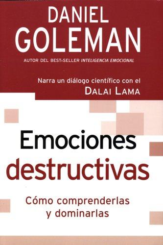 Emociones Destructivas: Como Comprenderlas y Dominarlas [Spanish Text]: Goleman, Daniel
