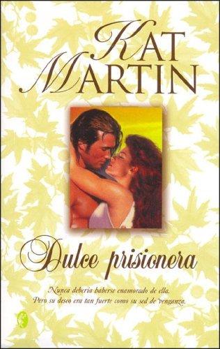 Dulce Prisionera (Spanish Edition): Martin, Kat