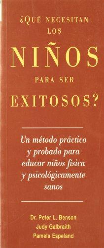 que necesitan los ninos para ser exitosos? (Spanish Edition): Benson, Peter L., Espeland, Pamela, ...