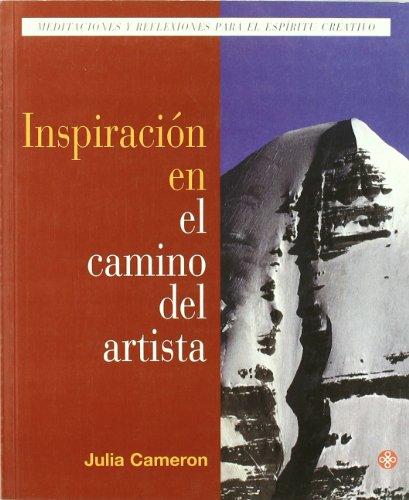 Inspiracion En El Camino Del Artista (Spanish Edition) (9501603725) by Julia Cameron