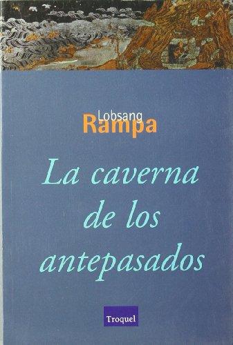La caverna de los antepasados: Lobsang Rampa