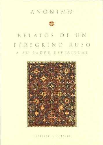 9789501605648: Relatos De Un Peregrino Ruso