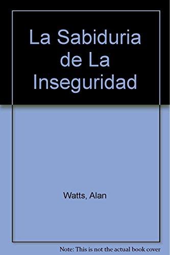 9789501609110: La Sabiduria de La Inseguridad (Spanish Edition)