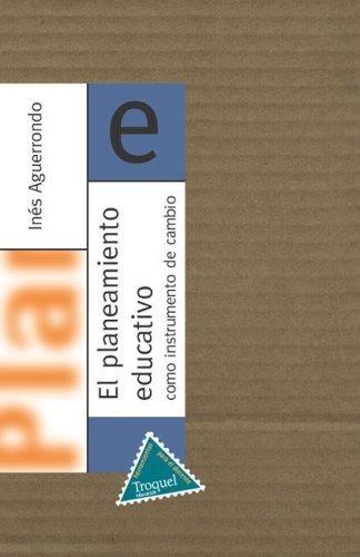 EL PLANEAMIENTO EDUCATIVO COMO INSTRUMENTO DE CAMBIO.: AGUERRONDO, INES