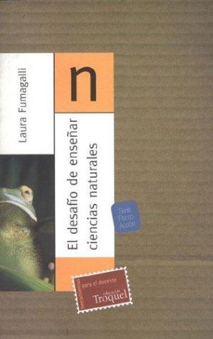 EL DESAFIO DE ENSEÑAR CIENCIAS NATURALES: FUMAGALLI, LAURA