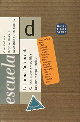 La Formacion Docente (Spanish Edition): Birgin, Alejandra; Duschatzky,