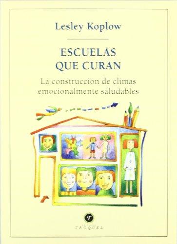 Escuelas Que Curan (Spanish Edition): Lesley Koplow
