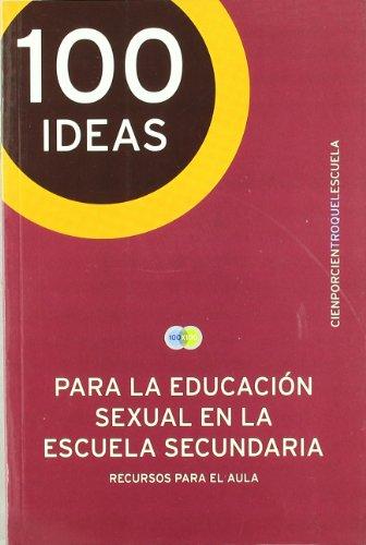 9789501634051: 100 Ideas para la educación sexual en la escuela secundaria
