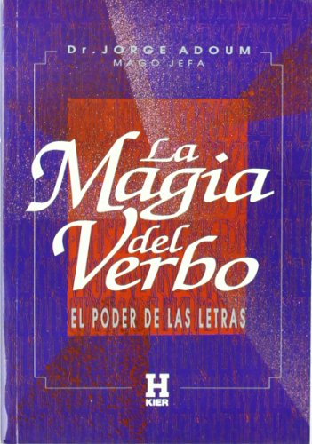 La Magia Del Verbo/ the Magic of: Adoum, Jorge