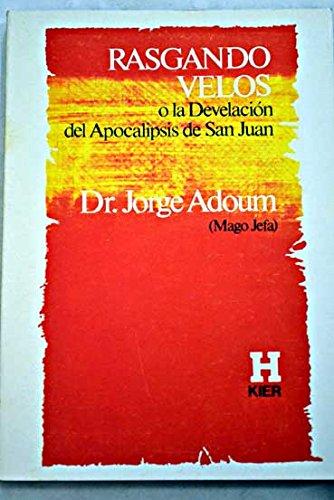Rasgando Velos O La Develacion Del Apocalipsis: Adoum, Dr. Jorge