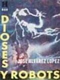 9789501700183: Dioses Y Robots