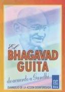 El Bhagavad Guita de Acuerdo a Gandhi-Evangelio de la acción desinteresada: GHANDI MAHATMA.