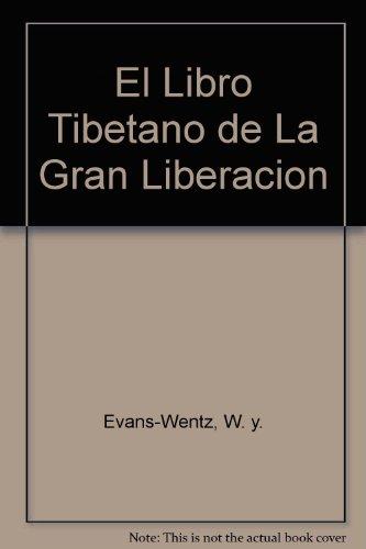 El Libro Tibetano de La Gran Liberacion (Spanish Edition) (9501700534) by W. y. Evans-Wentz