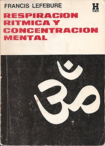 9789501700732: La respiracion ritmica y la concentracion mental/ Rhythmic Breathing and Mental Concentration