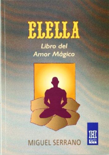 Elella: Libro Del Amor Magico/ Book of: Serrano, Miguel