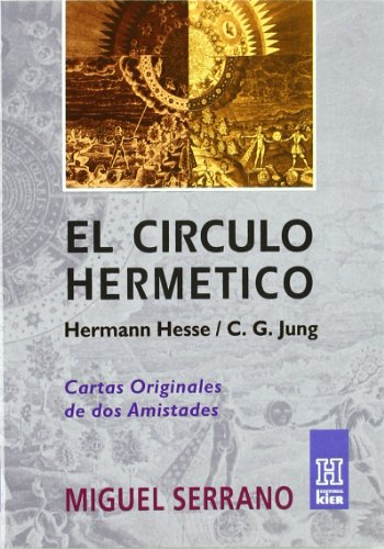 9789501701036: El Circulo Hermetico/ a Record of Two Friends: De Hermann Hesse a C.g Jung/ C.g. Jung and Hermann Hesse (Horus) (Spanish Edition)