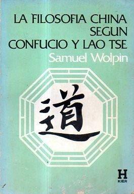 9789501701265: La Filosofia China Segun Confucio y Lao Tse