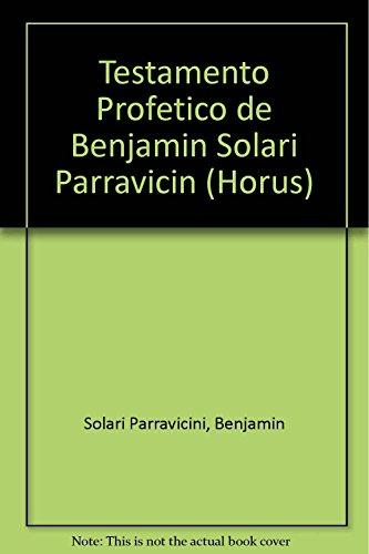 9789501701494: El testamento profetico de Benjamin Solari Parravicini/ Prophetic Testament of Benjamin Solari Parravicini (Horus) (Spanish Edition)