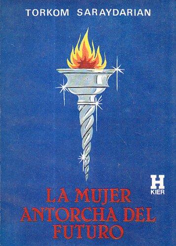 9789501701524: La Mujer Antorcha del Futuro (Spanish Edition)