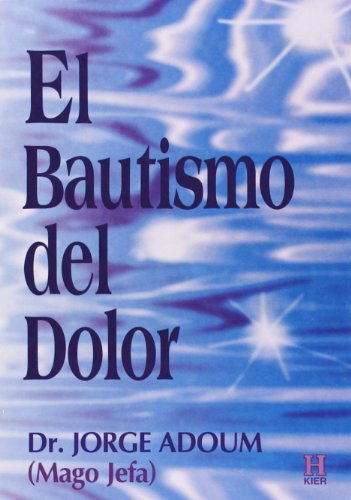 9789501702033: El Bautismo Del Dolor/ the Baptism of Pain (Spanish Edition)