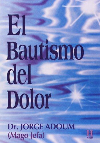 El Bautismo Del Dolor/ the Baptism of: Adoum, Jorge