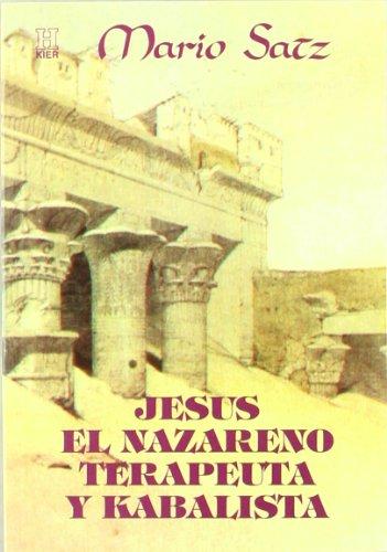 9789501702149: Jesus El Nazareno Terapeuta y Kabalista (Spanish Edition)