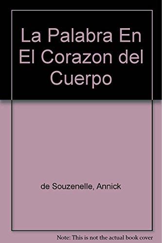 9789501703375: La Palabra En El Corazon del Cuerpo (Spanish Edition)