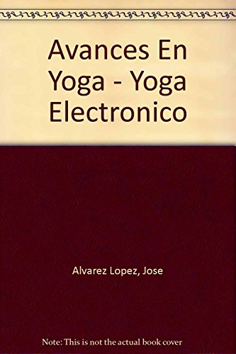 9789501703788: Avances En Yoga - Yoga Electronico (Spanish Edition)