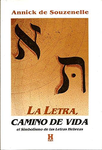 9789501703795: La letra, camino de vida: el simbolismo de las letras hebreas/ The Letter, Way of Life: Symbolism of Hebrew Letters: El Simbolismo De Las Letras Hebreas (Horus Mayor) (Spanish Edition)