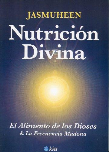 Nutricion Divina. El alimento de los Dioses y la Frecuencia Madona (Horus Mayor) (Spanish Edition):...