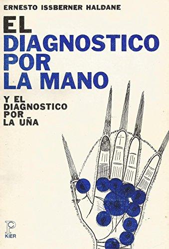 El Diagnostico Por La Mano (Spanish Edition): Issberner, Ernesto