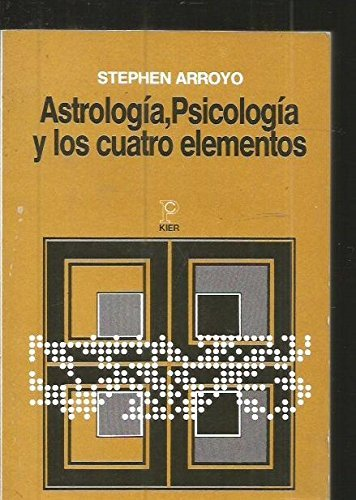 9789501704297: Astrologia, Psicologia Y Los Cuatro Elementos/ Astrology, Psychology and the Four Elements (Pronostico / Prediction) (Spanish Edition)