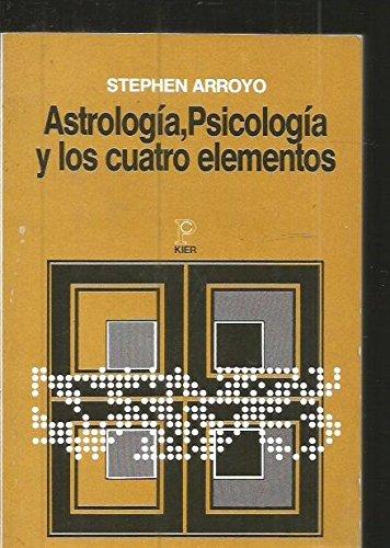 ASTROLOGIA, PSICOLOGIA Y LOS CUATRO ELEMENTOS. Estudio: ARROYO, Stephen