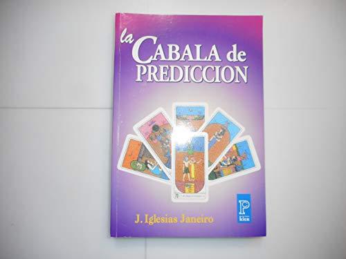 La cabala de prediccion/ Cabbala's Prediction (Pronostico: Iglesias Janeiro, J.