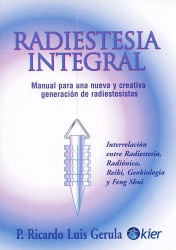 Radiestesia integral / Integral Radiesthesia: Manual para: Gerula, Ricardo Luis