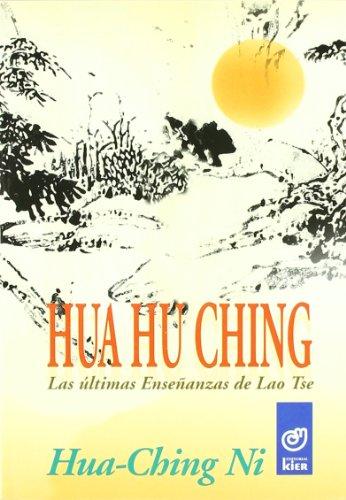9789501707373: Hua Hu Ching : las últimas enseñanzas de Lao-Tsé