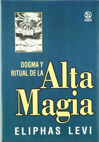 Dogma y Ritual de La Alta Magia (Hecate) (Spanish Edition): Eliphas Levi